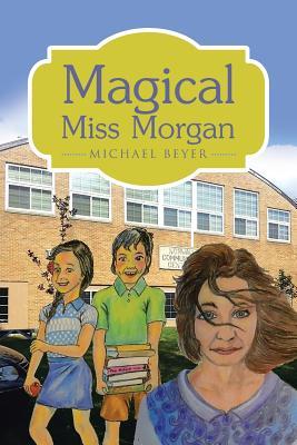 Magical Miss Morgan - Beyer, Michael