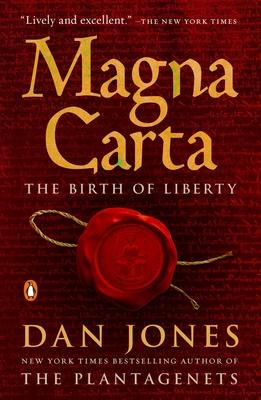Magna Carta: The Birth of Liberty - Jones, Dan