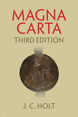 Magna Carta - Holt, J. C., and Garnett, George (Preface by), and Hudson, John (Preface by)