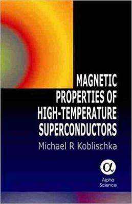 Magnetic Properties of High-Temperature Superconductors. M.R. Koblischka - Koblischka, M R