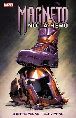 Magneto: Not a Hero - Young, Skottie