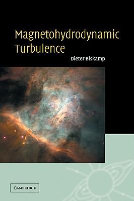 Magnetohydrodynamic Turbulence - Biskamp, Dieter