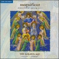 Magnificat: The Golden Age, Vol.1 - Magnificat; Ruth Holton (soprano); Philip Cave (conductor)