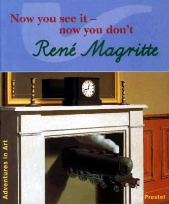 Magritte: Now You See it, Now You Don't - Wenzel, Angela