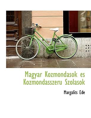 Magyar Kozmondasok Es Kozmondasszeru Szolasok - Ede, Margalits