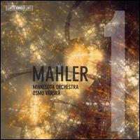 Mahler 1 - Minnesota Orchestra; Osmo Vänskä (conductor)