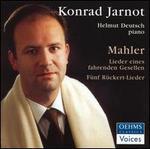 Mahler: Lieder Eines Fahrenden Gesellen; Fünf Rückert-Lieder