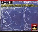 Mahler: R�ckert Lieder; Das Lied von der Erde