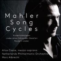 Mahler Song Cycles - Alice Coote (mezzo-soprano); Netherlands Philharmonic Orchestra; Marc Albrecht (conductor)