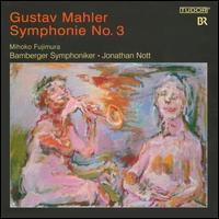 Mahler: Symphonie No. 3 - Angelos Kritikos (trombone); Markus Mester (posthorn); Mihoko Fujimura (contralto);...