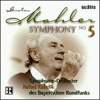 Mahler: Symphony 5 - Bavarian Radio Symphony Orchestra; Rafael Kubelik (conductor)