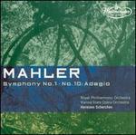 Mahler: Symphony No. 1; Symphony No. 10 Adagio