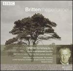 Mahler: Symphony No. 4; Lieder - Anna Reynolds (mezzo-soprano); Elly Ameling (soprano); Joan Carlyle (soprano); Benjamin Britten (conductor)