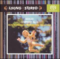 Mahler: Symphony No. 4 - Lisa della Casa (soprano); Chicago Symphony Orchestra; Fritz Reiner (conductor)