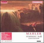 Mahler: Symphony No. 6; Todtenfeier