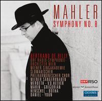 Mahler: Symphony No. 8 - Boaz Daniel (baritone); Elisabeta Marin (soprano); Elza van den Heever (soprano); Jane Henschel (alto); Johan Botha (tenor);...