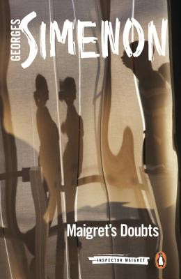 Maigret's Doubts: Inspector Maigret #52 - Simenon, Georges, and Whiteside, Shaun (Translated by)