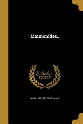 Maimonides.. - Grossmann, Louis 1863-1926