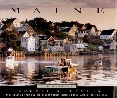 Maine: The Seasons - Lester, Terrell S, and Beattie, Ann, and Ford, Richard