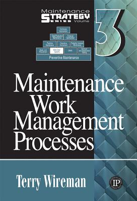 Maintenance Work Management Processes - Wireman, Terry