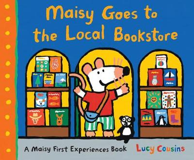 Maisy Goes to the Local Bookstore: A Maisy First Experiences Book - Cousins, Lucy
