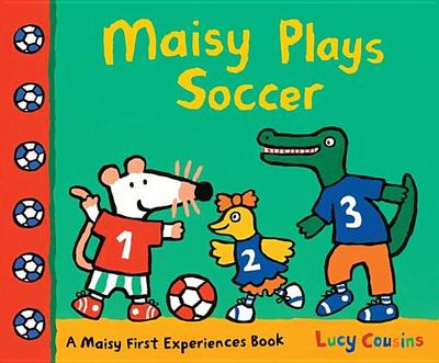 Maisy Plays Soccer - Cousins, Lucy