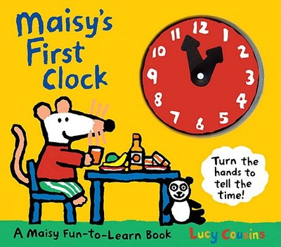 Maisy's First Clock: A Maisy Fun-To-Learn Book -