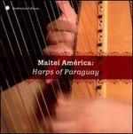 Maitei America: Harps of Paraguay