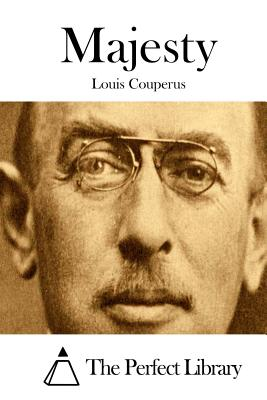 Majesty - Couperus, Louis, and The Perfect Library (Editor)