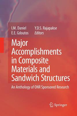Major Accomplishments in Composite Materials and Sandwich Structures: An Anthology of ONR Sponsored Research - Daniel, I M (Editor)