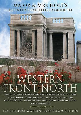 Major & Mrs Holt's Concise Illustrated Battlefield Guide - The Western Front - North - Holt, Tonie, and Holt, Valmai