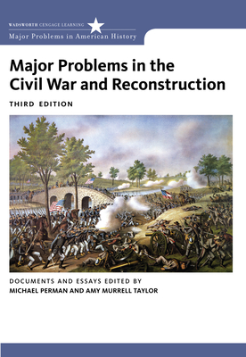 Major Problems in the Civil War and Reconstruction: Documents and Essays - Perman, Michael, and Taylor, Amy Murrell