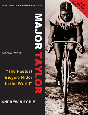 Major Taylor: The Fastest Bicycle Racer in the World - Ritchie, Andrew