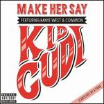 Make Her Say