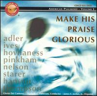 Make His Praise Glorious - Br. Peter Logan (tenor); David Chalmers (piano); James E. Jordan, Jr. (organ); Kathy Schuman (soprano); Mark Albro (trumpet);...