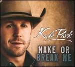 Make or Break Me