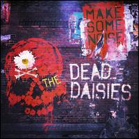 Make Some Noise - The Dead Daisies