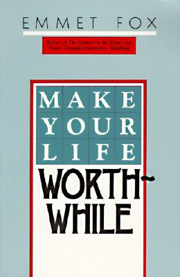Make Your Life Worthwhile - Fox, Emmet