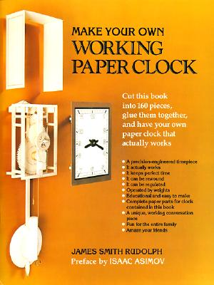 Make Your Own Working Paper Clock - Rudolph, James Smith