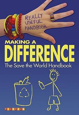 Making a Difference: The Save the World Handbook - Cronin, Ali