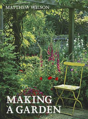 Making a Garden - Wilson, Matthew