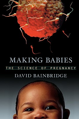 Making Babies: The Science of Pregnancy -