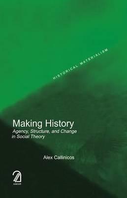 Making History - Callinicos, Alex