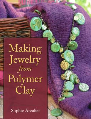 Making Jewelry from Polymer Clay - Arzalier, Sophie