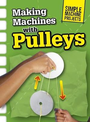 Making Machines with Pulleys - Oxlade, Chris