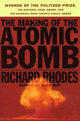 Making of the Atomic Bomb - Rhodes, Richard