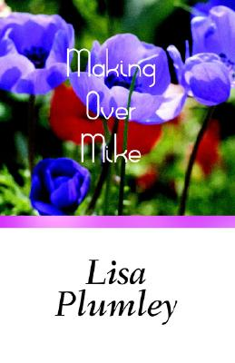 Making Over Mike - Plumley, Lisa
