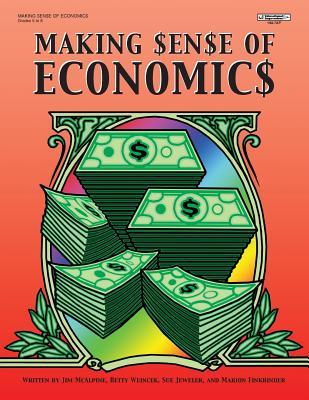Making Sense of Economics - Jeweler, Sue, and McAlpine, Jim