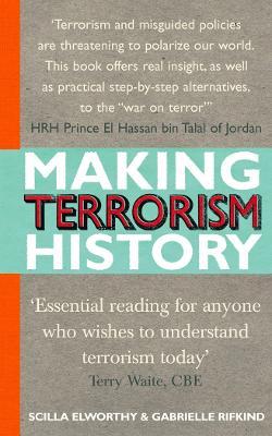 Making Terrorism History - Elworthy, Scilla