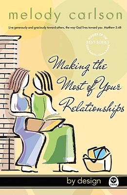 Making the Most of Your Relationships - Carlson, Melody